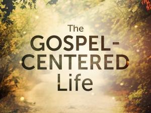 Gospel-CenteredLife