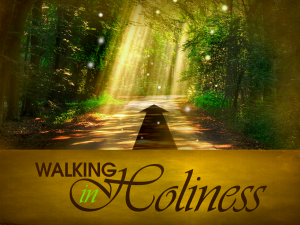 holiness-walking-in-holiness
